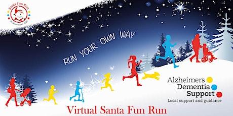 Alzheimers Dementia Support VIRTUAL Santa Fun Run 5k Run 29th November 2020 tickets