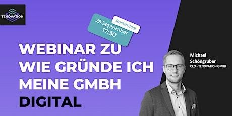 Webinar - WIE GRÜNDE ICH MEINE GMBH DIGITAL Tickets