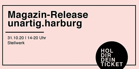 Magazin Release // unartig.harburg Tickets