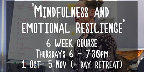 6 Week Course: 'Mindfulness and Emotional Resilience.' tickets