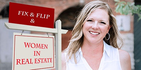 Fix & Flip & Women in Real Estate - All Day  Intensive tickets