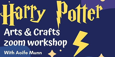 Harry Potter Arts and Crafts with Aoife Munn Age 7-11 tickets