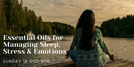 Essential Oils for Managing Sleep, Stress & Emotions tickets