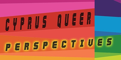 Cyprus Queer Perspectives - CLOSING tickets