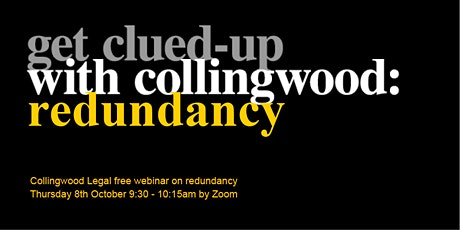 Collingwood Legal Webinar: Introduction to redundancy tickets