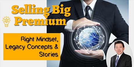 Selling Big Premium with Right Mindset & Legacy Planning tickets