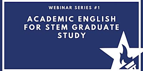 Webinar Series #1: Academic English for STEM Graduate Study ingressos