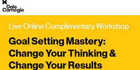 Goal Setting Mastery: Change Your Thinking & Change Your Results tickets