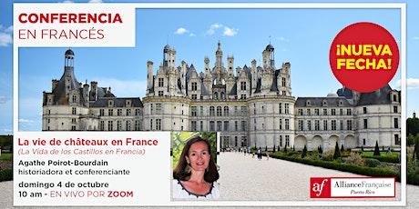 Conferencia en francés: La vie de châteaux en France entradas