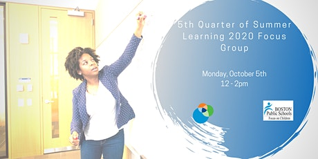 5th Quarter of Summer Learning 2020 Focus Group tickets