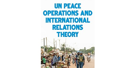 UN Peace Operations and International Relations Theory tickets