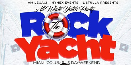 ROCK THE YACHT 2020 MIAMI COLUMBUS DAY WEEKEND ALL WHITE YACHT PARTY tickets