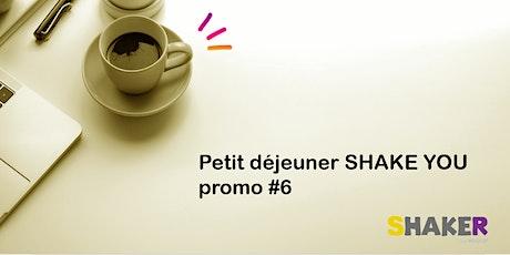 Petit déjeuner SHAKE YOU Promo #6 billets