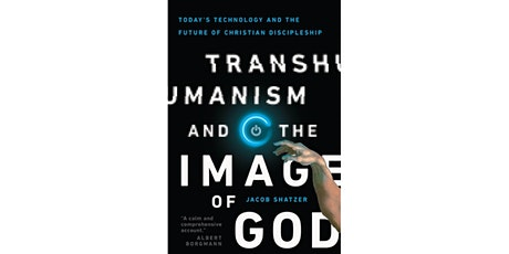 Book Discussion: Transhumanism and the Image of God tickets