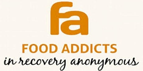 Food Addicts In Recovery Anonymous(FA)- MEETING ONLINE/PHONE due to Covid tickets
