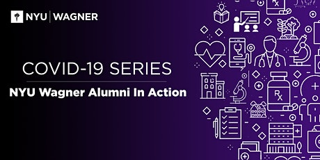 COVID-19 Series: NYU Wagner Alumni in Action tickets