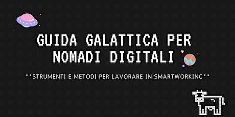 Webinar: Guida Galattica per Nomadi Digitali biglietti