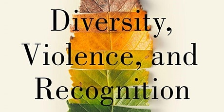 """Virtual Book Launch: """"Diversity, Violence, and Recognition"""" tickets"""