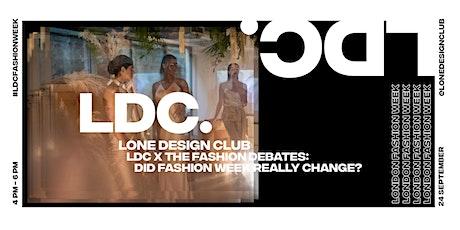 LDC x Fashion Debates: Did Fashion Week Really Change? tickets