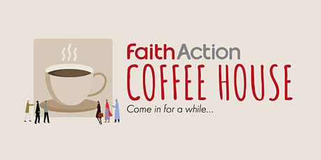 FaithAction Coffee House: Meeting outdoors and in community centres tickets