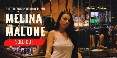 Button Factory Presents:  Melina Malone tickets
