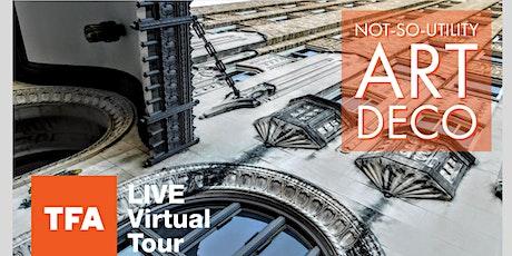 TFA LIVE/Virtual Tour: Not-So-Utility Art Deco tickets