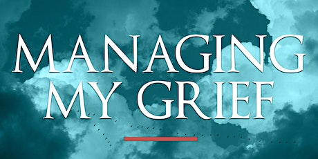 Managing My Grief tickets