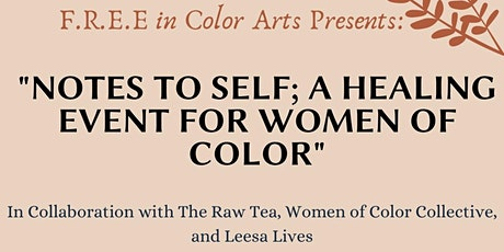 """Notes to Self""  Women of Color Healing Event tickets"