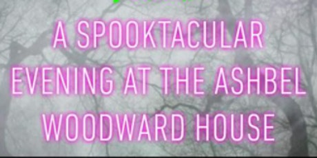 TSPI Presents: A Spooktacular Evening at the Ashbel Woodward House tickets