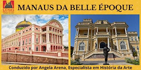 MANAUS DA BELLE ÉPOQUE ingressos