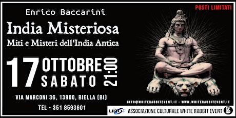 Enrico Baccarini - India Misteriosa: Miti e Misteri dell'India Antica biglietti