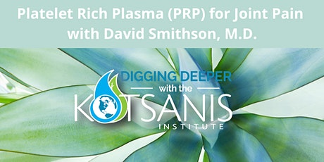 Digging Deeper | Platelet Rich Plasma (PRP) for Joint Pain tickets