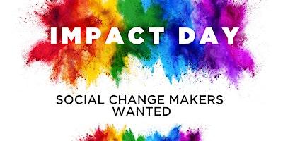 Impact Day @ Impact Brixton