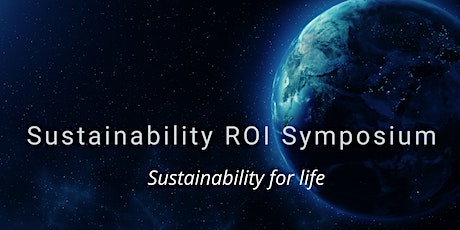 Sustainability ROI ( Return on Impact) Symposium December 8-9, 2020 tickets