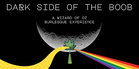 Dark Side of the Boob: A Wizard of Oz Burlesque Experience tickets