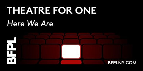 Theatre for One: Here We Are - October 1 tickets