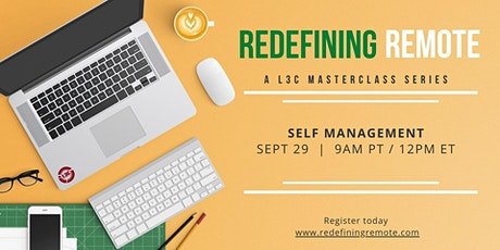 REDEFINING Remote: Self-Management Master Class:  9AM Pacific   1PM ATL tickets