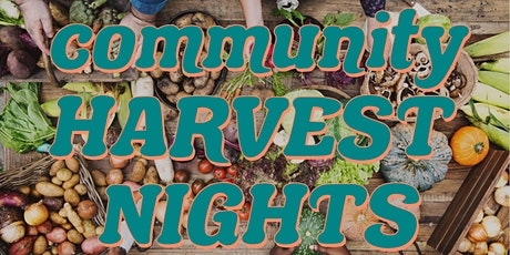 Community Harvest Nights at Gather and Feast Farm! tickets