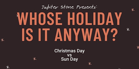 Whose Holiday Is It Anyway? - Christmas Day vs Sun Day tickets