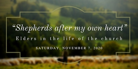 """""""Shepherds after my own heart"""" - elders in the life of the church tickets"""