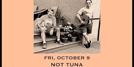 Not Tuna (Hot Tuna Tribute) - Tailgate Takeout Series tickets
