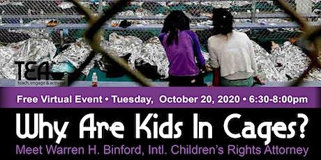 TEA: Why are Kids in Cages?  Warren Binford, Children's Rights Attorney tickets