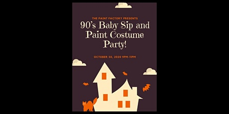 The Paint Factory Presents: 90's Baby Sip and Paint Costume Party! tickets