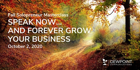 Fall Solopreneur Masterclass: Speak Now... and Forever Grow Your Business tickets