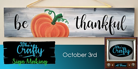 Who's Crafty @ Home - Be Thankful Sign Making tickets