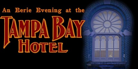 Eerie Evening at the Tampa Bay Hotel - October 24 tickets
