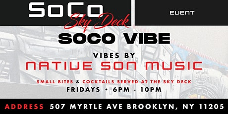 Soco Vibe at the Sky Deck tickets
