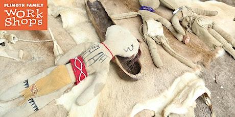 Plimoth Family Workshops: Deerskin Dollmaking tickets
