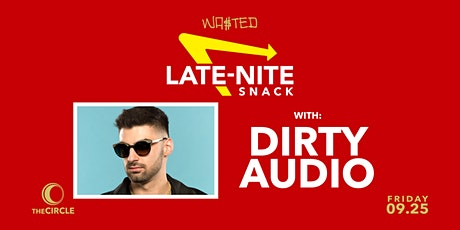 Wasted Presents: Late-Nite Snack w/ Dirty Audio tickets