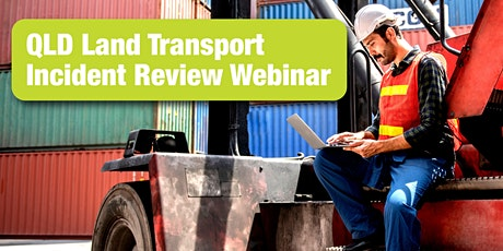 QLD Land Tansport Incident Review Webinar tickets
